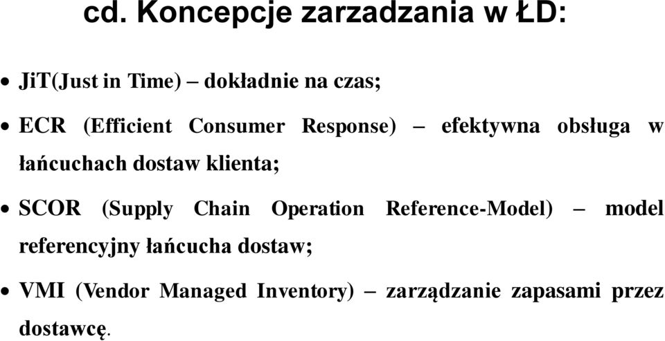 klienta; SCOR (Supply Chain Operation Reference-Model) model referencyjny