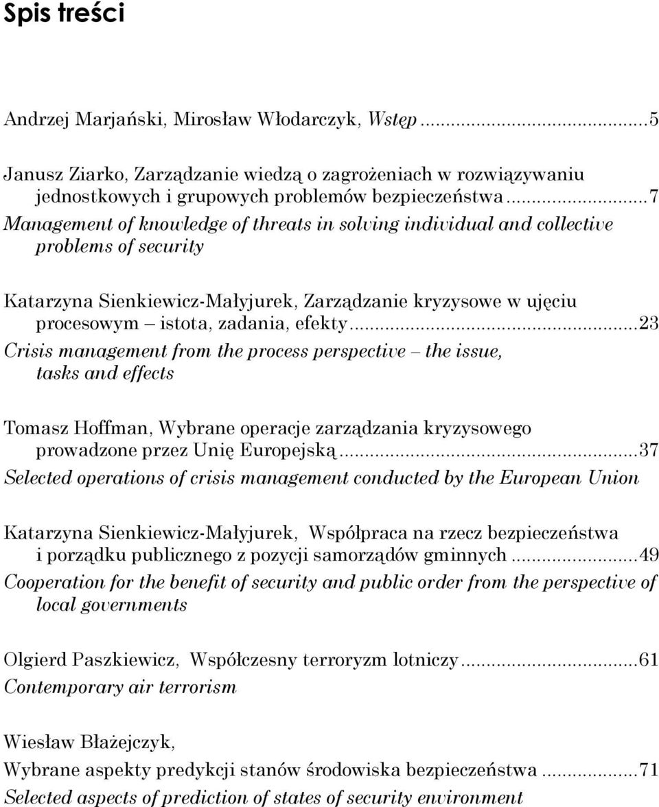 ..23 Crisis management from the process perspective the issue, tasks and effects Tomasz Hoffman, Wybrane operacje zarządzania kryzysowego prowadzone przez Unię Europejską.
