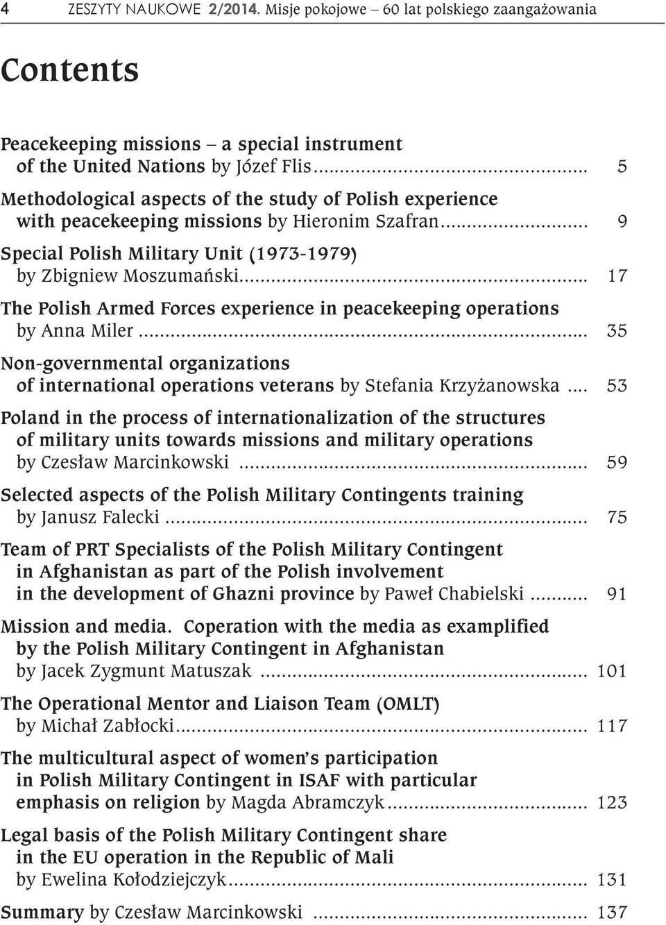 .. 17 The Polish Armed Forces experience in peacekeeping operations by Anna Miler... 35 Non-governmental organizations of international operations veterans by Stefania Krzyżanowska.