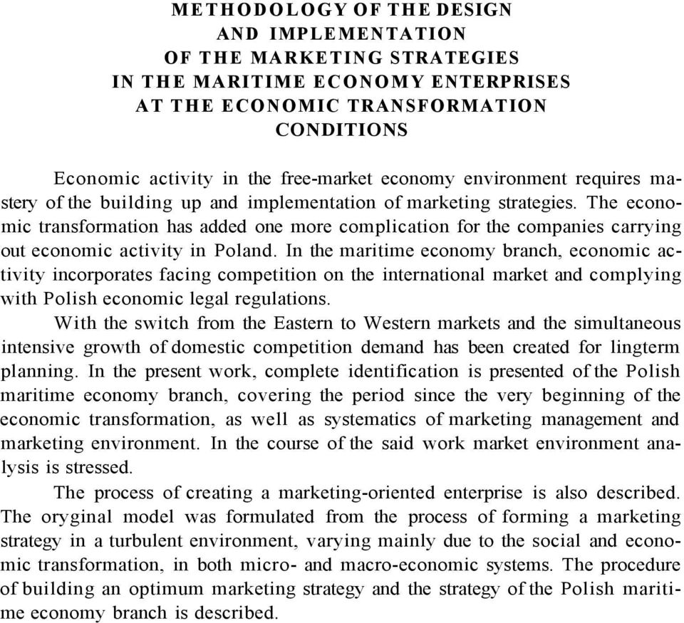 The economic transformation has added one more complication for the companies carrying out economic activity in Poland.