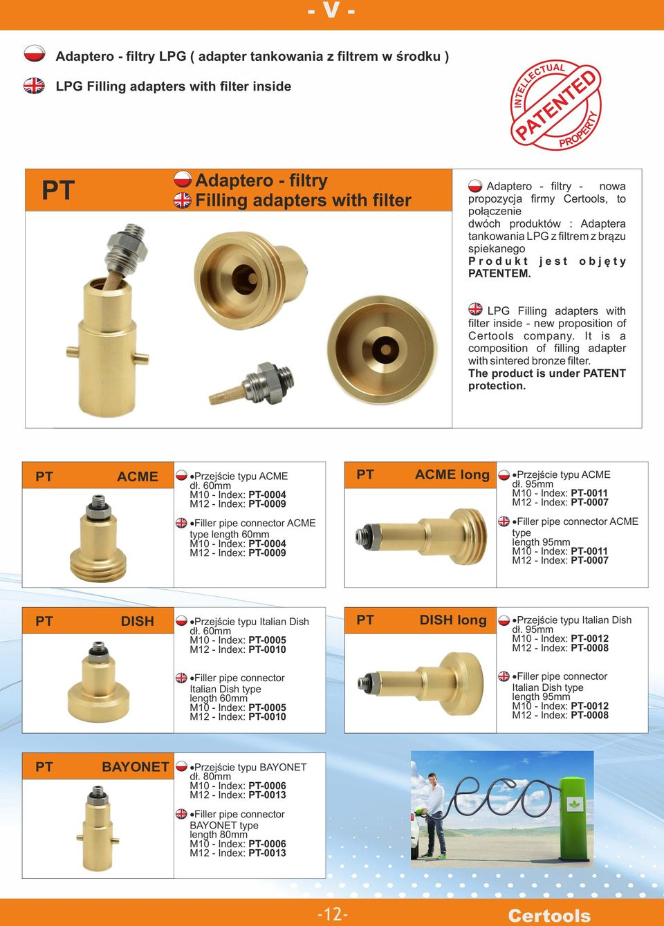 LPG Filling adapters with filter inside - new proposition of Certools company. It is a composition of filling adapter with sintered bronze filter. The product is under PATENT protection.