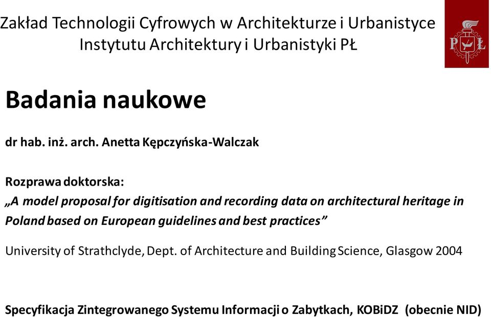 Anetta Kępczyńska-Walczak Rozprawa doktorska: A model proposal for digitisation and recording data on architectural