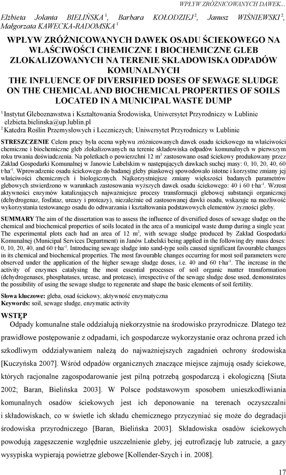 ZLOKALIZOWANYCH NA TERENIE SKŁADOWISKA ODPADÓW KOMUNALNYCH THE INFLUENCE OF DIVERSIFIED DOSES OF SEWAGE SLUDGE ON THE CHEMICAL AND BIOCHEMICAL PROPERTIES OF SOILS LOCATED IN A MUNICIPAL WASTE DUMP 1