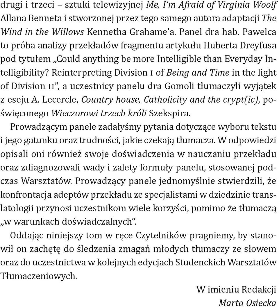 Reinterpreting Division I of Being and Time in the light of Division II, a uczestnicy panelu dra Gomoli tłumaczyli wyjątek z eseju A.