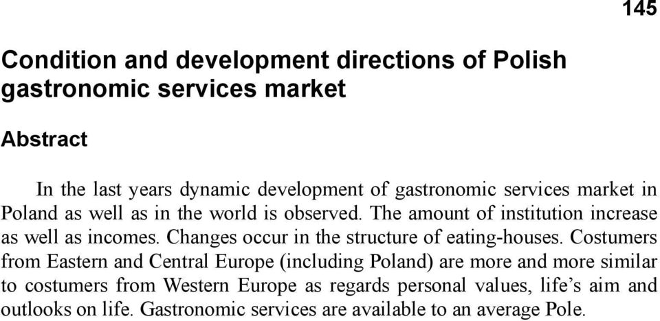 Changes occur in the structure of eating-houses.