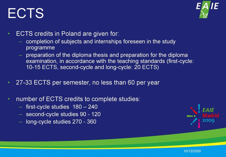 standards (first-cycle: 10-15 ECTS, second-cycle and long-cycle: 20 ECTS) 27-33 ECTS per semester, no less than 60 per