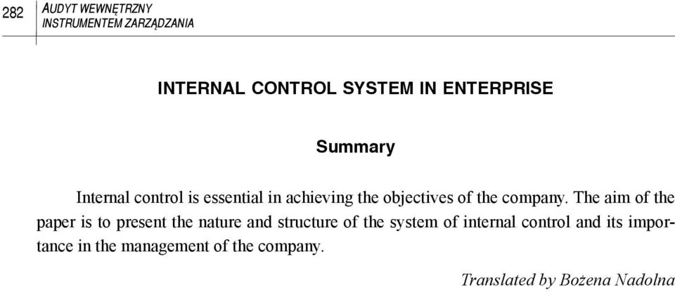 The aim of the paper is to present the nature and structure of the system of internal