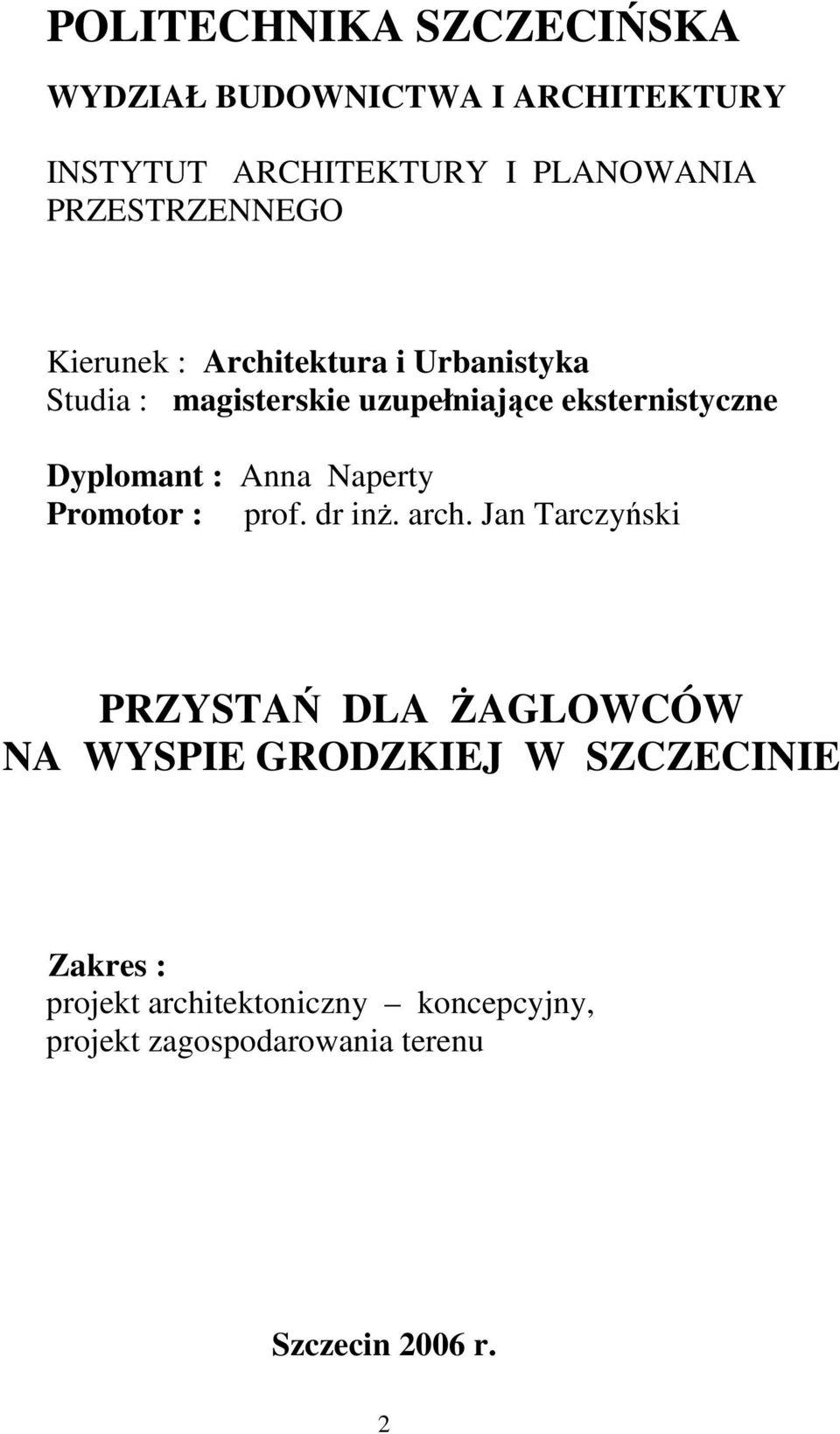 Dyplomant : Anna Naperty Promotor : prof. dr inż. arch.