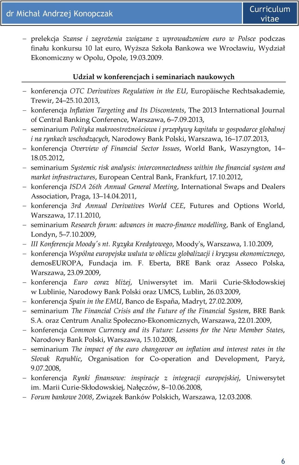 2013, konferencja Inflation Targeting and Its Discontents, The 2013 International Journal of Central Banking Conference, Warszawa, 6 7.09.