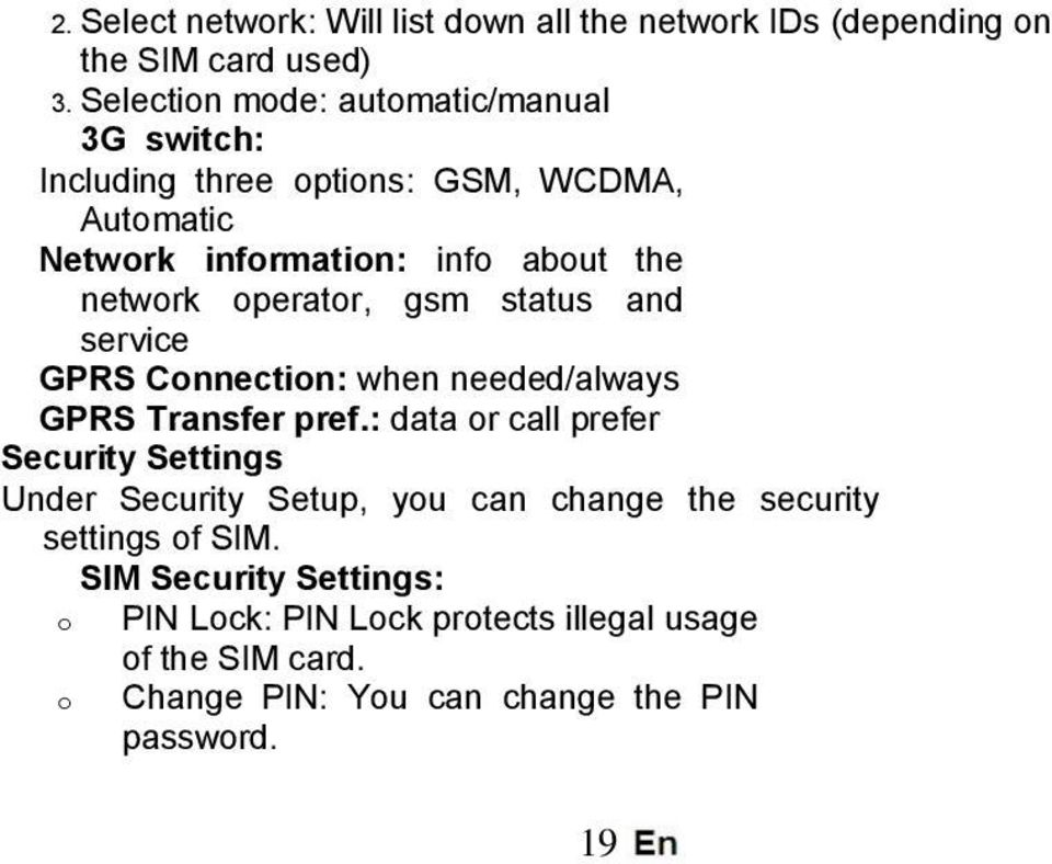 operator, gsm status and service GPRS Connection: when needed/always GPRS Transfer pref.