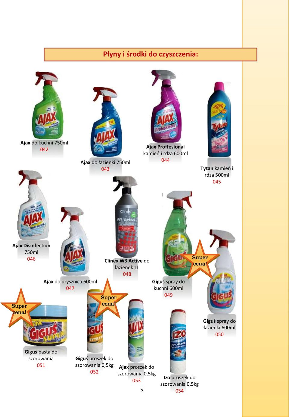 Active do łazienek 1L 048 Giguś spray do kuchni 600ml 049 Giguś spray do łazienki 600ml 050 Giguś pasta do