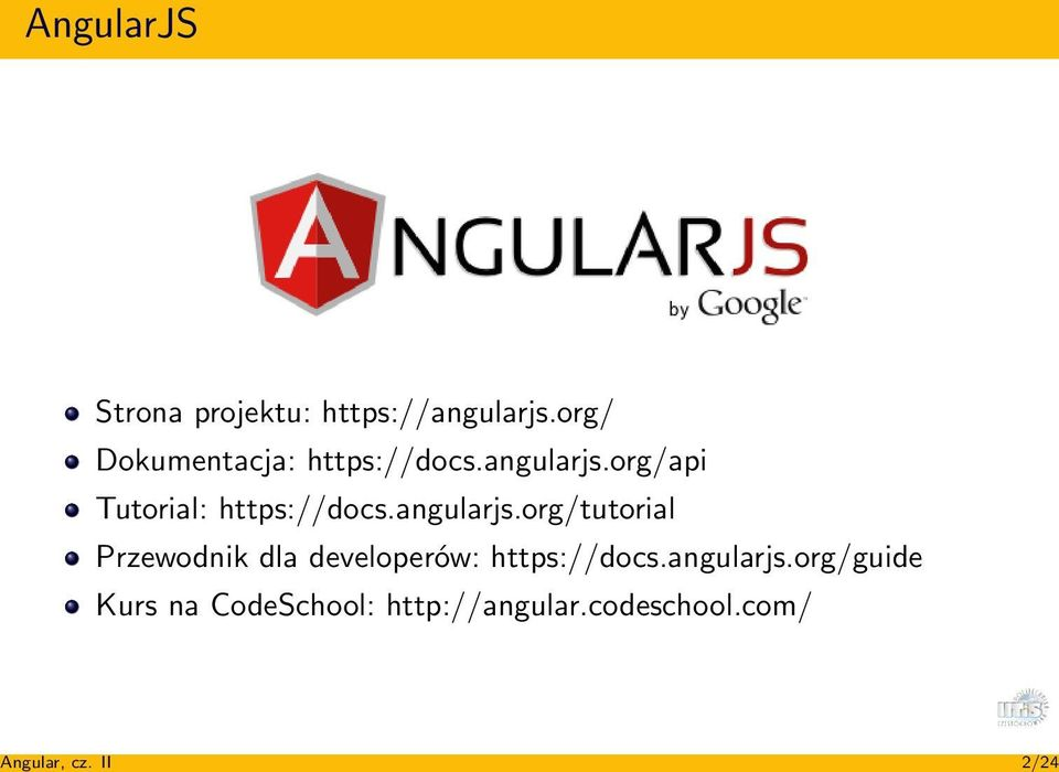 org/api Tutorial: https://docs.angularjs.