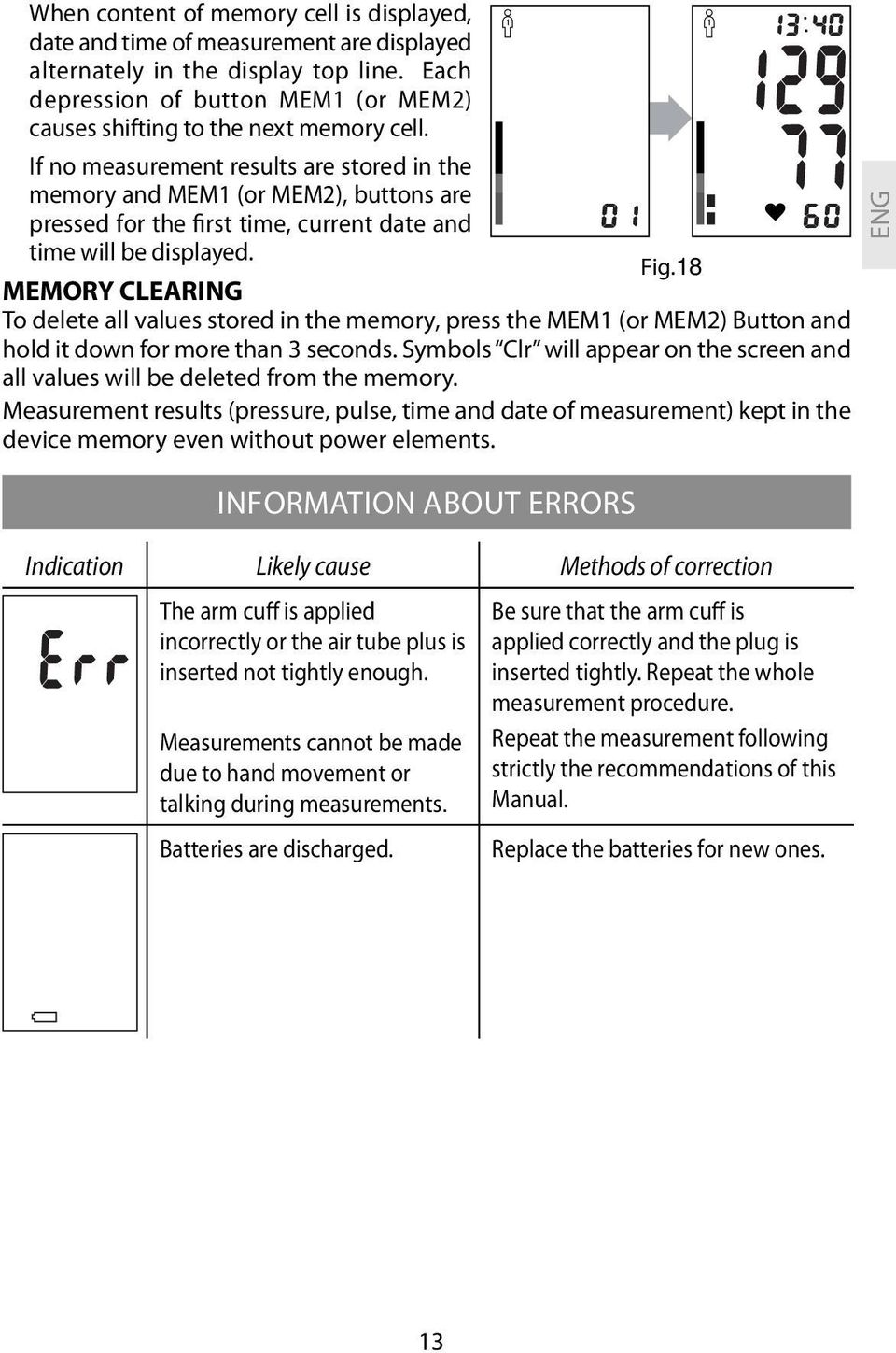 If no measurement results are stored in the memory and МEM1 (or МEM2), buttons are pressed for the first time, current date and time will be displayed. Fig.