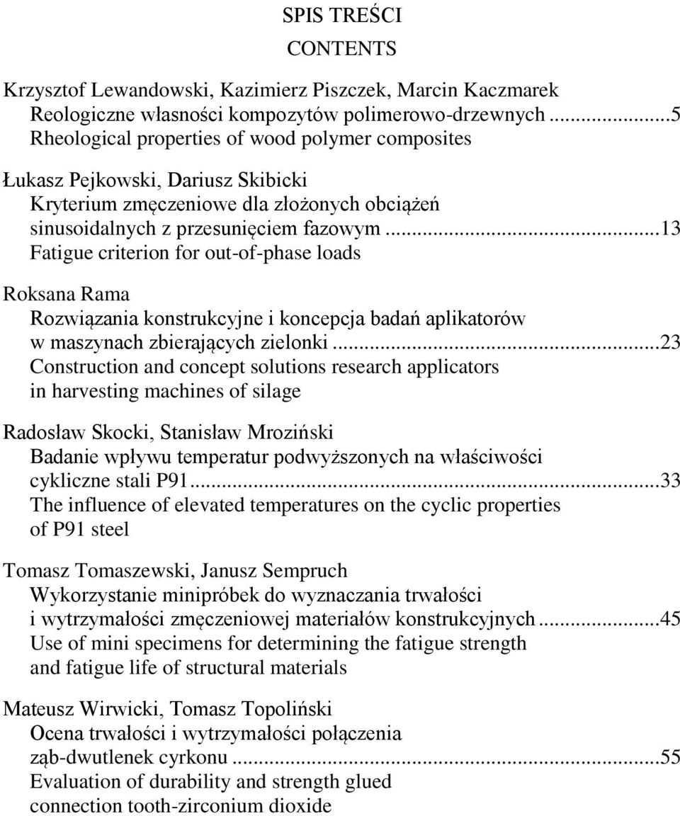 .. 13 Fatigue criterion for out-of-phase loads Roksana Rama Rozwiązania konstrukcyjne i koncepcja badań aplikatorów w maszynach zbierających zielonki.