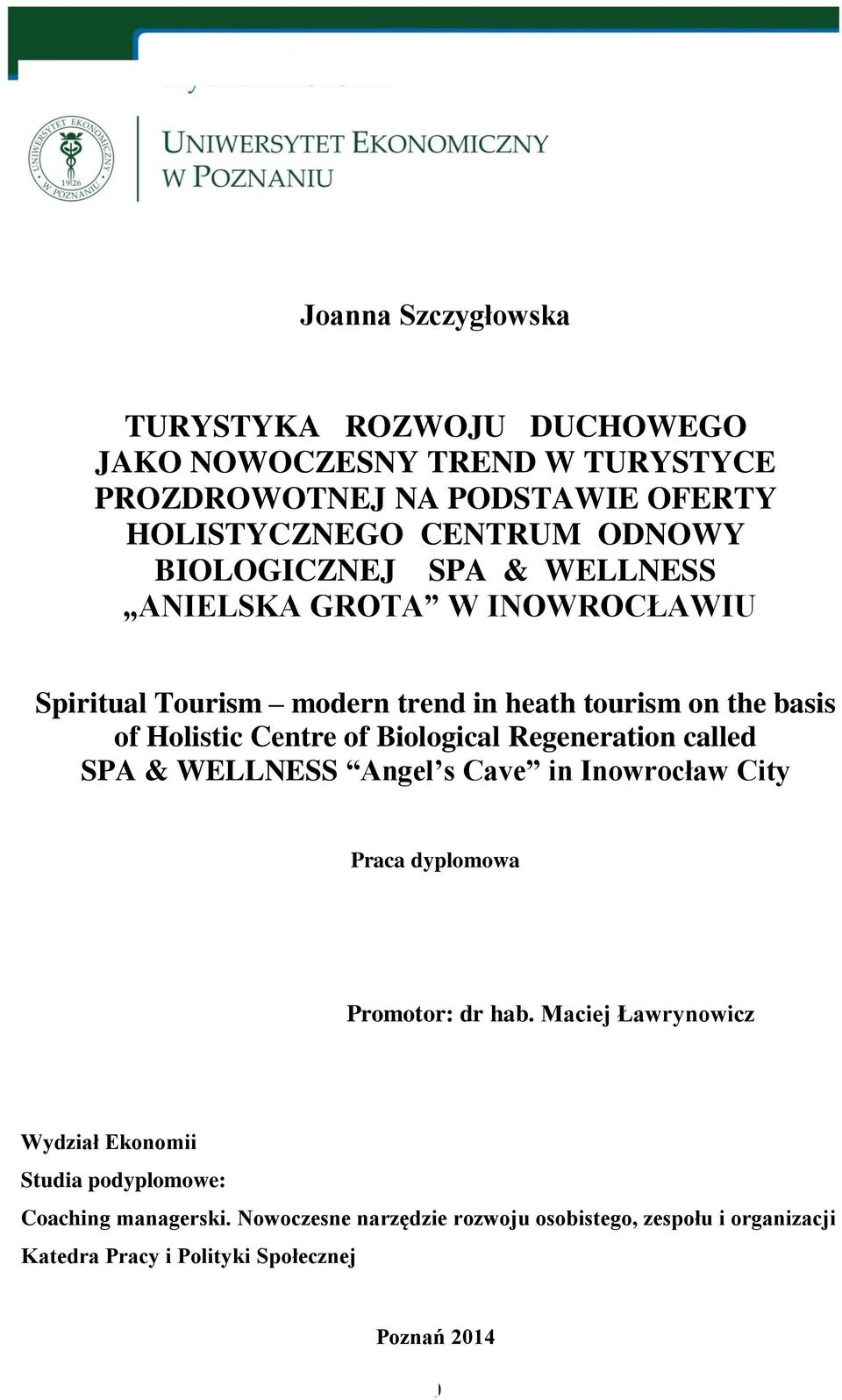 Biological Regeneration called SPA & WELLNESS Angel s Cave in Inowrocław City Praca dyplomowa Promotor: dr hab.