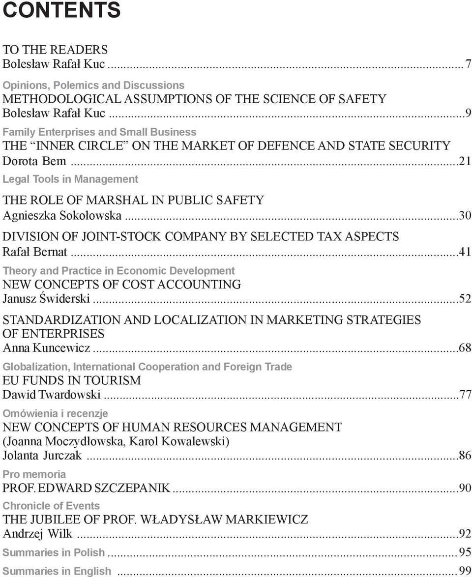 ..21 Legal Tools in Management THE ROLE OF MARSHAL IN PUBLIC SAFETY Agnieszka Sokołowska...30 DIVISION OF JOINT-STOCK COMPANY BY SELECTED TAX ASPECTS Rafał Bernat.