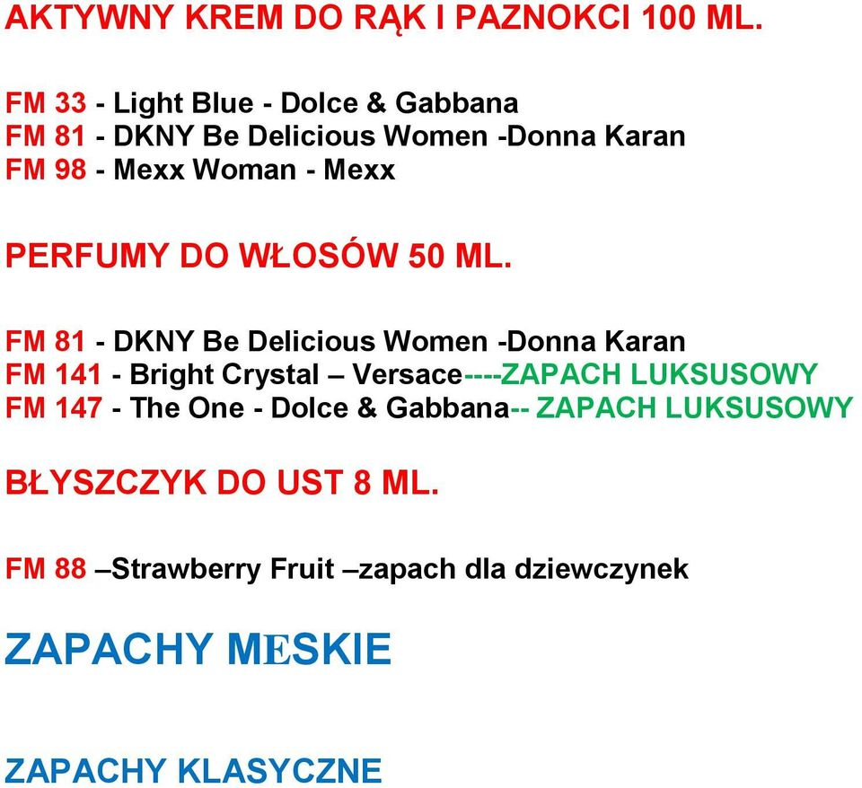 ML. FM 141 - Bright Crystal Versace----ZAPACH LUKSUSOWY FM 147 - The One - Dolce &
