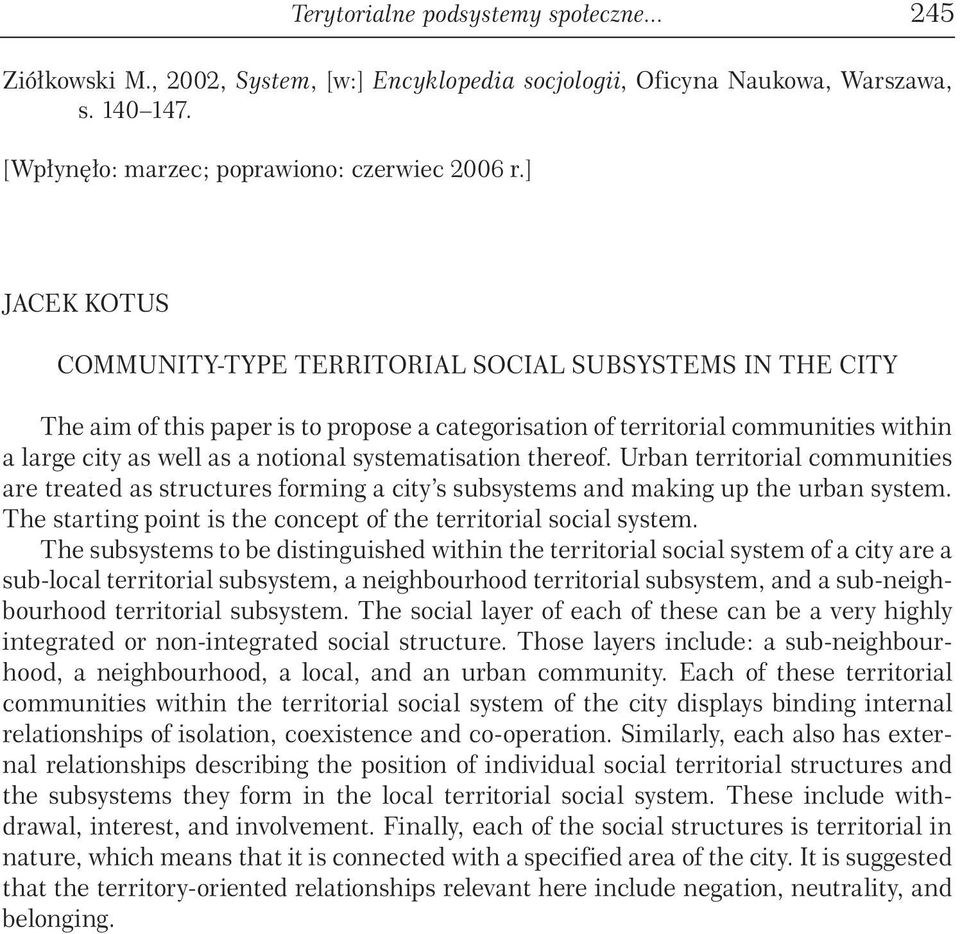 systematisation thereof. Urban territorial communities are treated as structures forming a city s subsystems and making up the urban system.