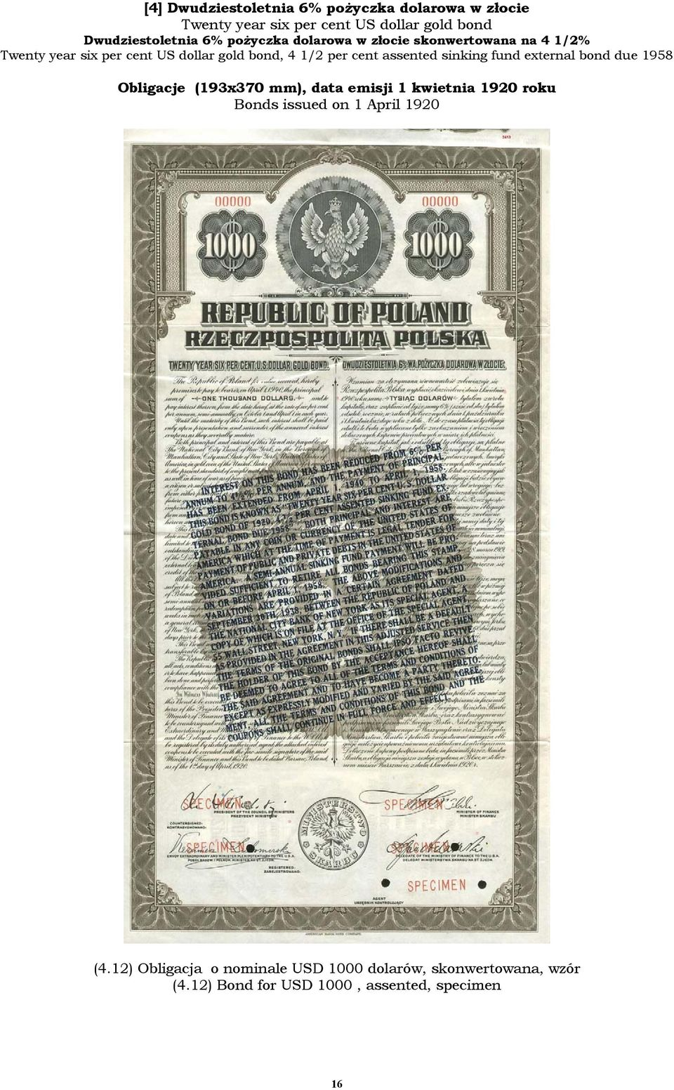 assented sinking fund external bond due 1958 Obligacje (193x370 mm), data emisji 1 kwietnia 1920 roku Bonds issued on