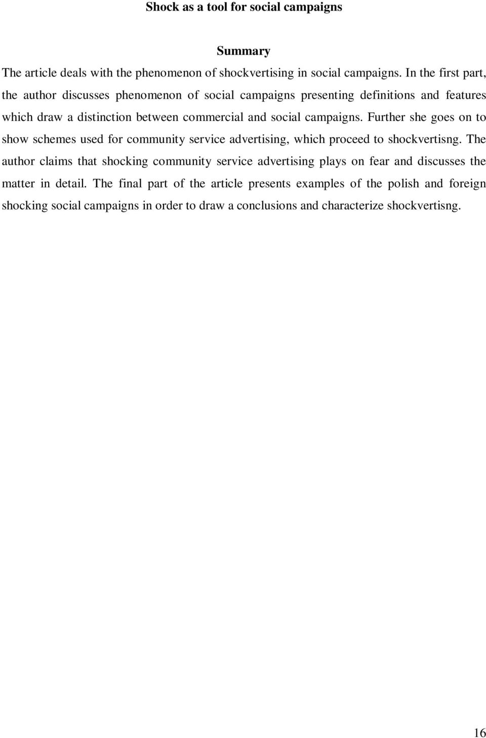 campaigns. Further she goes on to show schemes used for community service advertising, which proceed to shockvertisng.