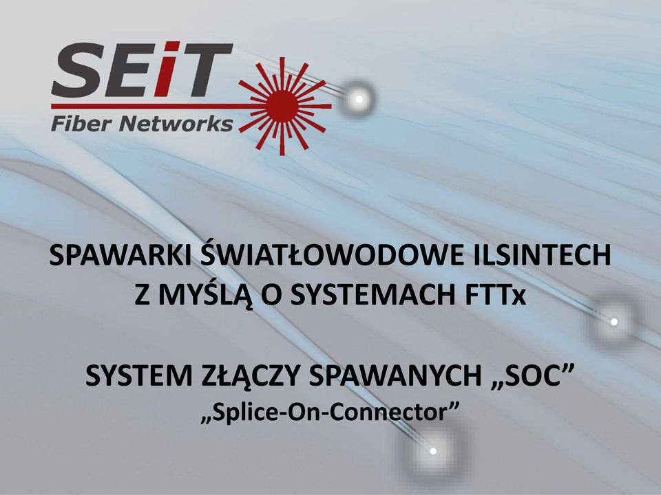 SYSTEMACH FTTx SYSTEM