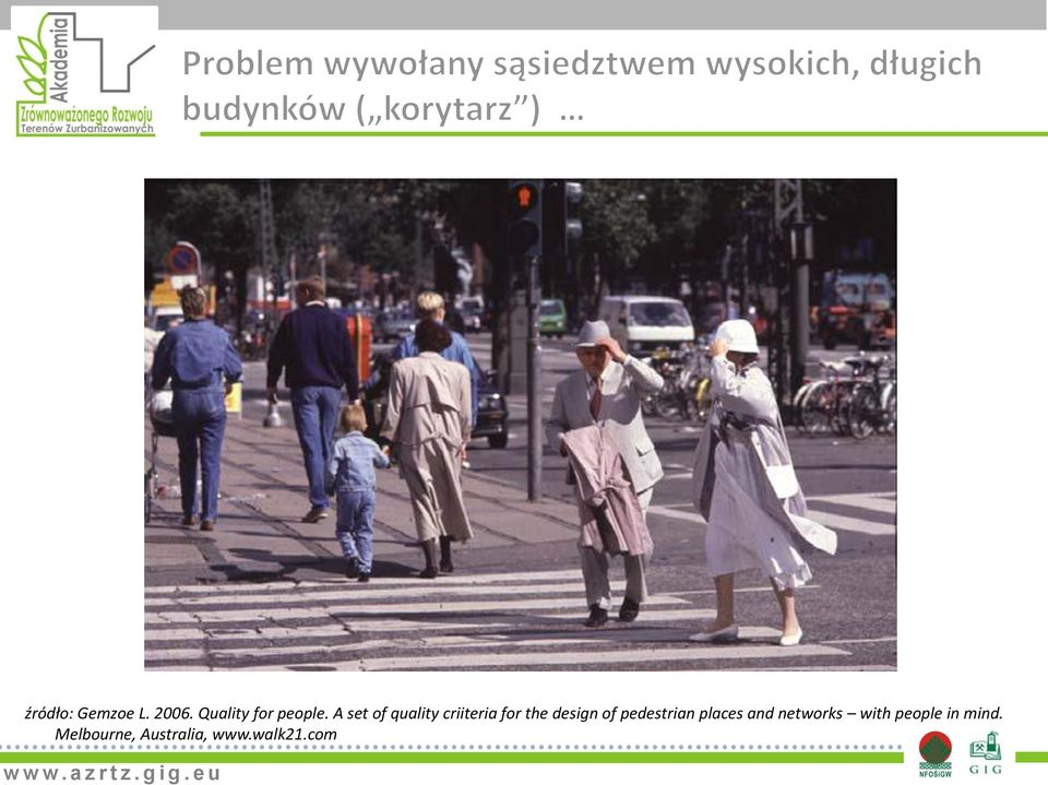pedestrian places and networks with people in mind.