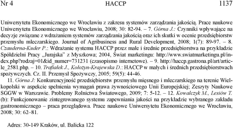 Journal of Agribusiness and Rural Development, 2008; 1(7): 89-97. 8. Czauderna-Kuder P.
