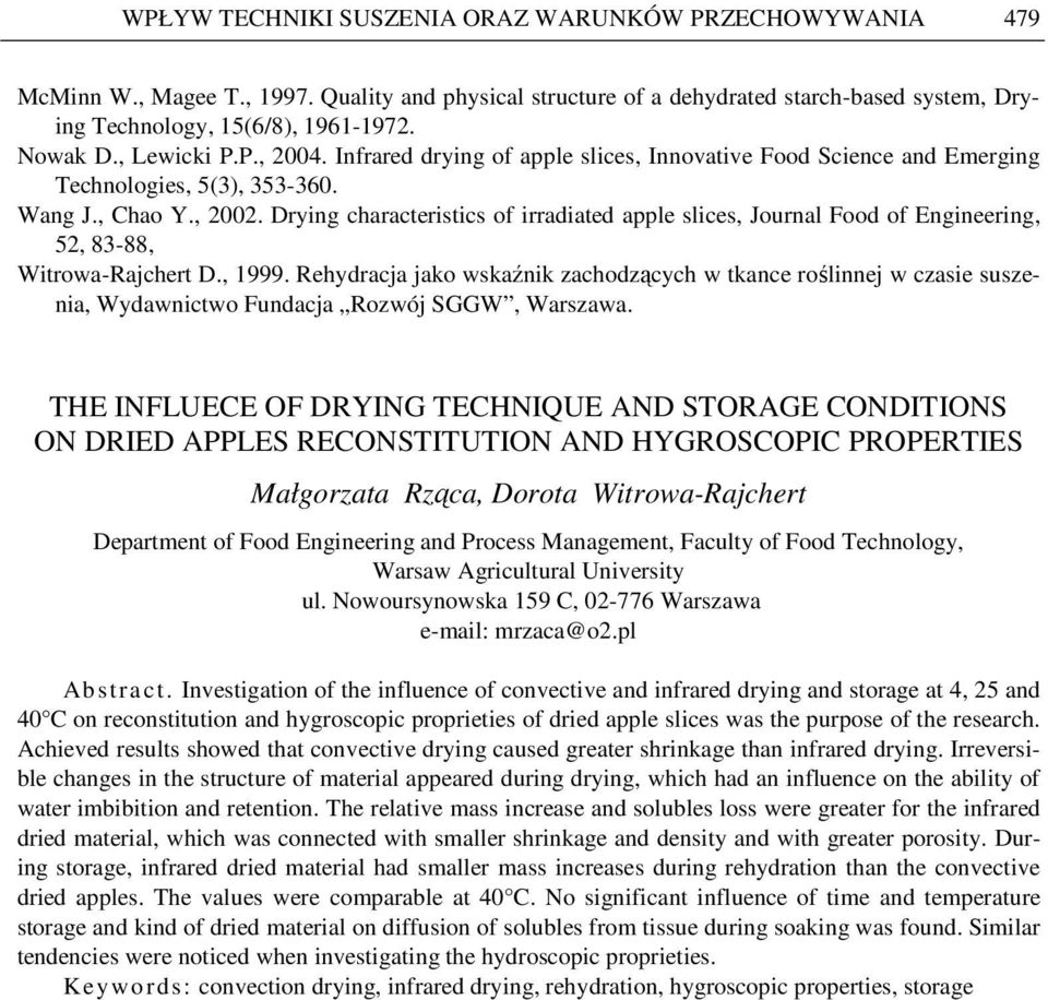 Drying characteristics of irradiated apple slices, Journal Food of Engineering, 52, 83-88, Witrowa-Rajchert D., 1999.