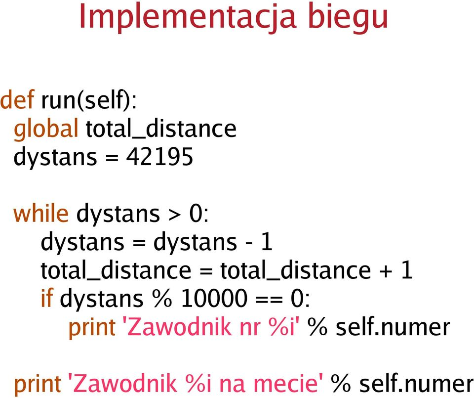 total_distance = total_distance + 1 if dystans % 10000 == 0: