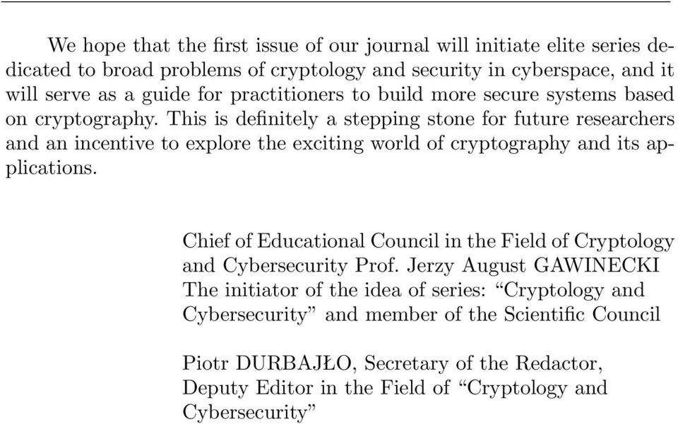 This is definitely a stepping stone for future researchers and an incentive to explore the exciting world of cryptography and its applications.
