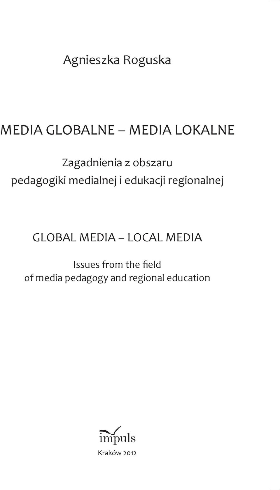 edukacji regionalnej GLOBAL MEDIA LOCAL MEDIA Issues