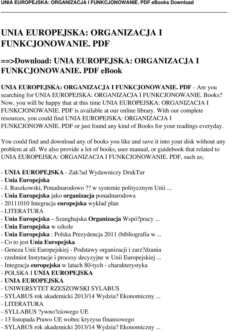 PDF is available at our online library. With our complete resources, you could find UNIA EUROPEJSKA: ORGANIZACJA I FUNKCJONOWANIE. PDF or just found any kind of Books for your readings everyday.