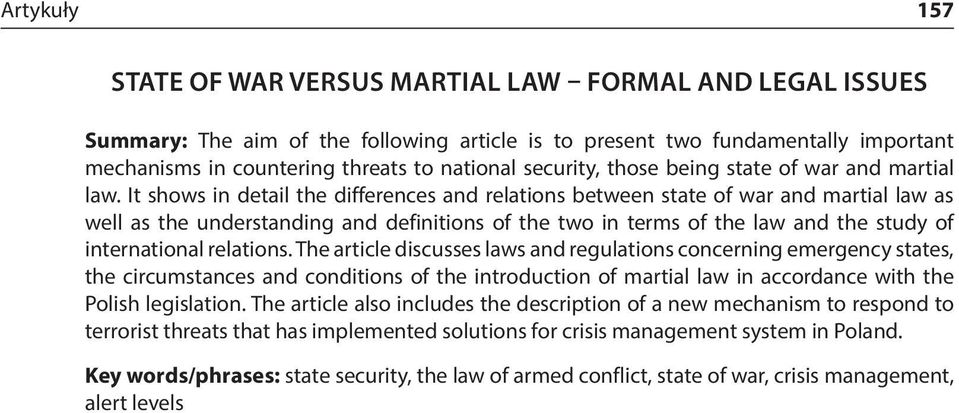 It shows in detail the differences and relations between state of war and martial law as well as the understanding and definitions of the two in terms of the law and the study of international