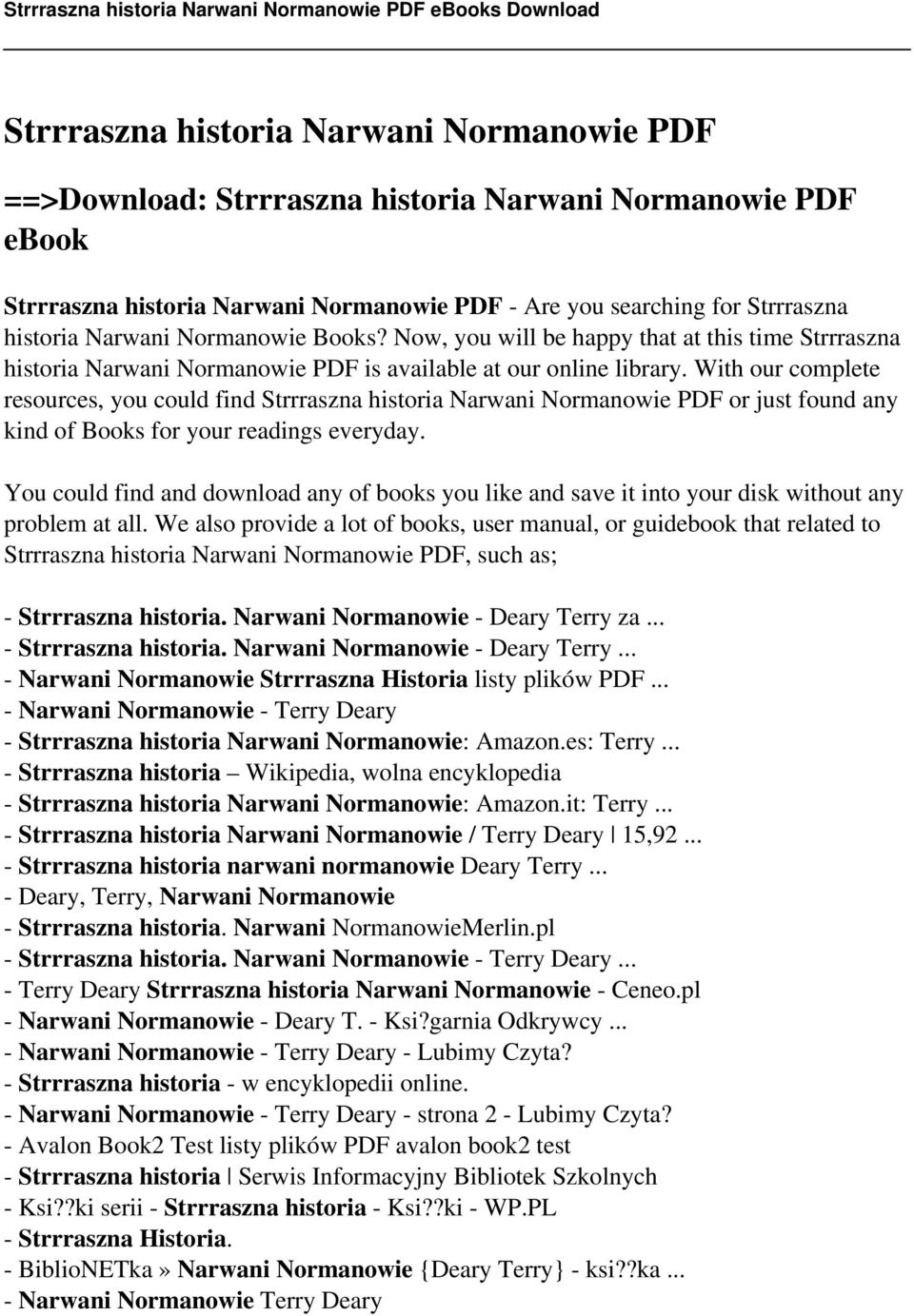 With our complete resources, you could find Strrraszna historia Narwani Normanowie PDF or just found any kind of Books for your readings everyday.