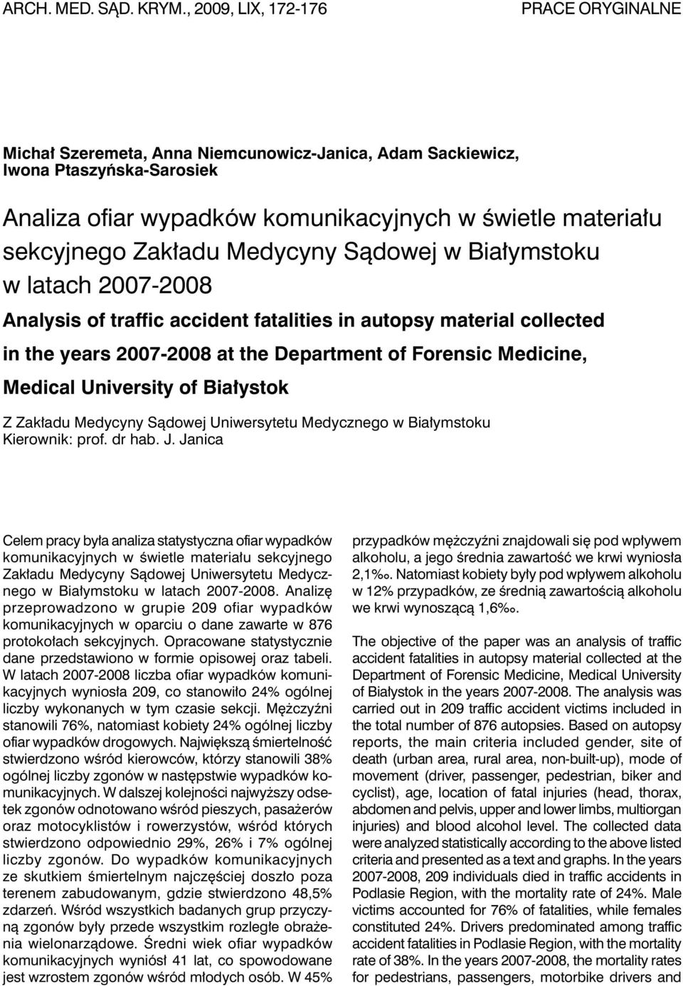 Zakładu Medycyny Sądowej w Białymstoku w latach 2007-2008 Analysis of traffic accident fatalities in autopsy material collected in the years 2007-2008 at the Department of Forensic Medicine, Medical