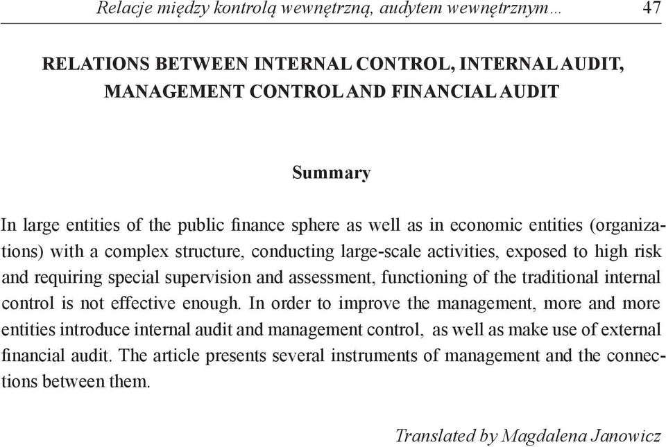 supervision and assessment, functioning of the traditional internal control is not effective enough.