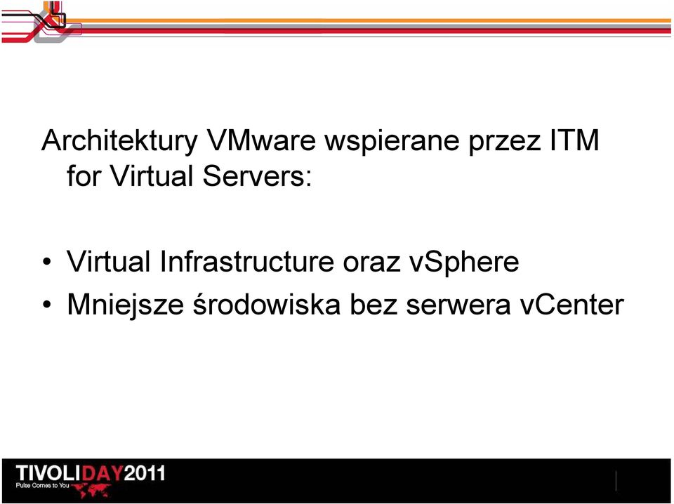 Virtual Infrastructure oraz