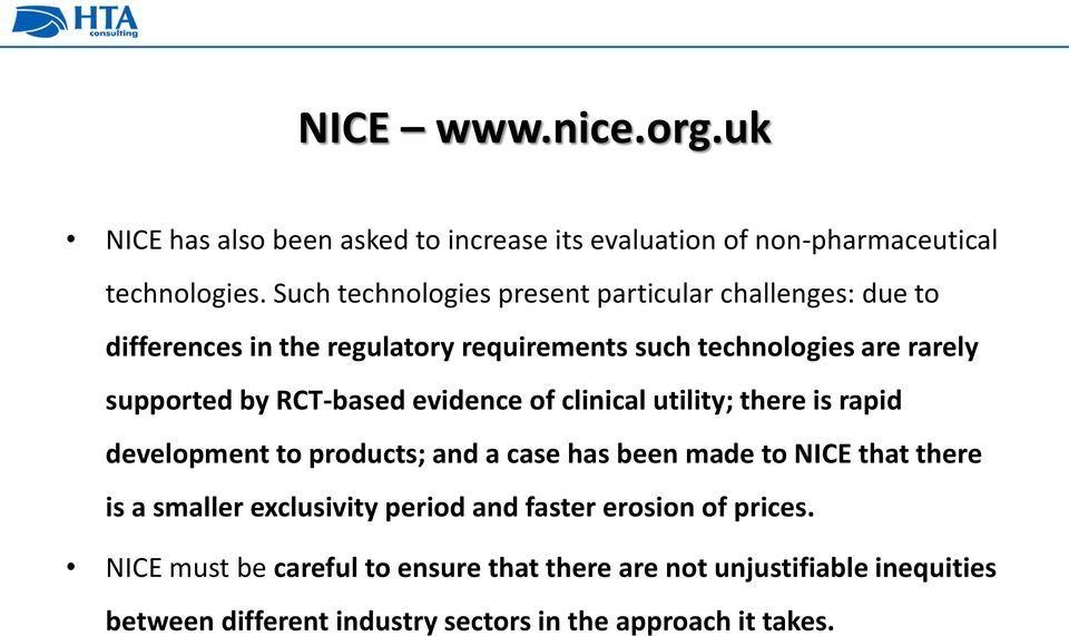 RCT-based evidence of clinical utility; there is rapid development to products; and a case has been made to NICE that there is a smaller