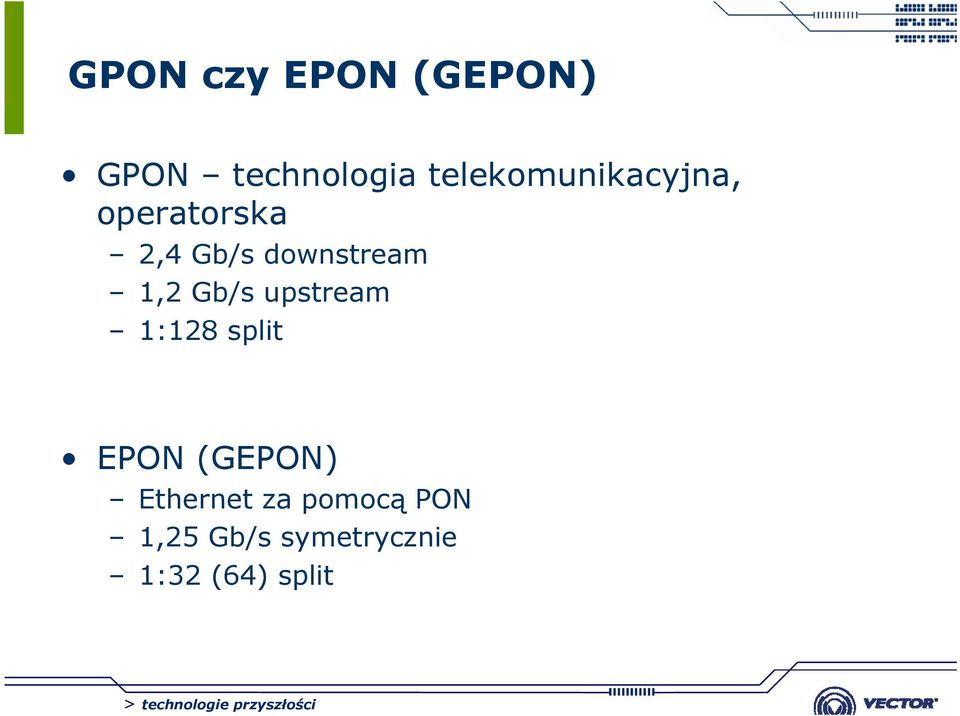 downstream 1,2 Gb/s upstream 1:128 split EPON