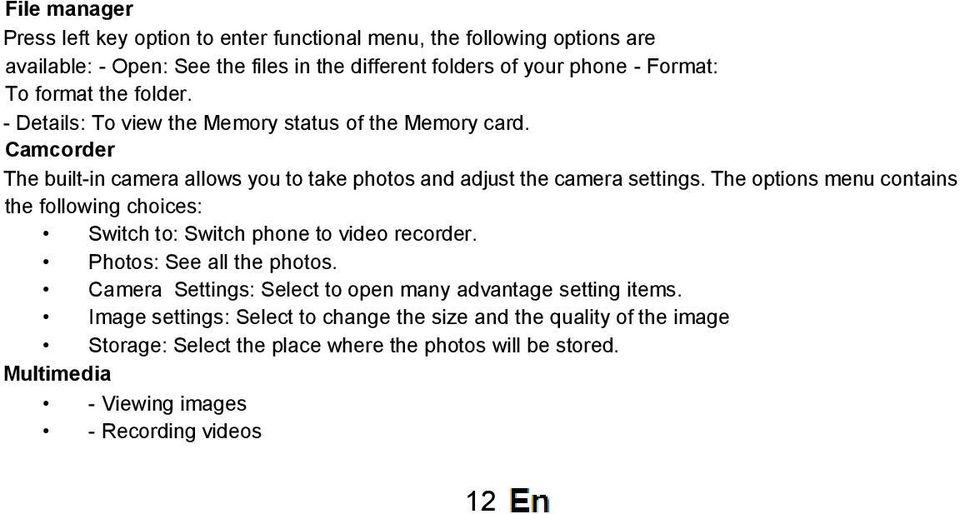 The options menu contains the following choices: Switch to: Switch phone to video recorder. Photos: See all the photos.