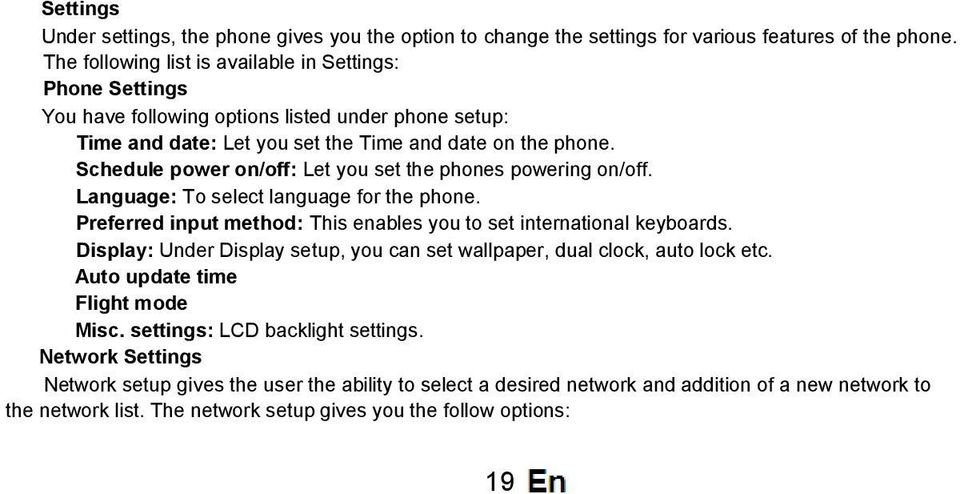Schedule power on/off: Let you set the phones powering on/off. Language: To select language for the phone. Preferred input method: This enables you to set international keyboards.