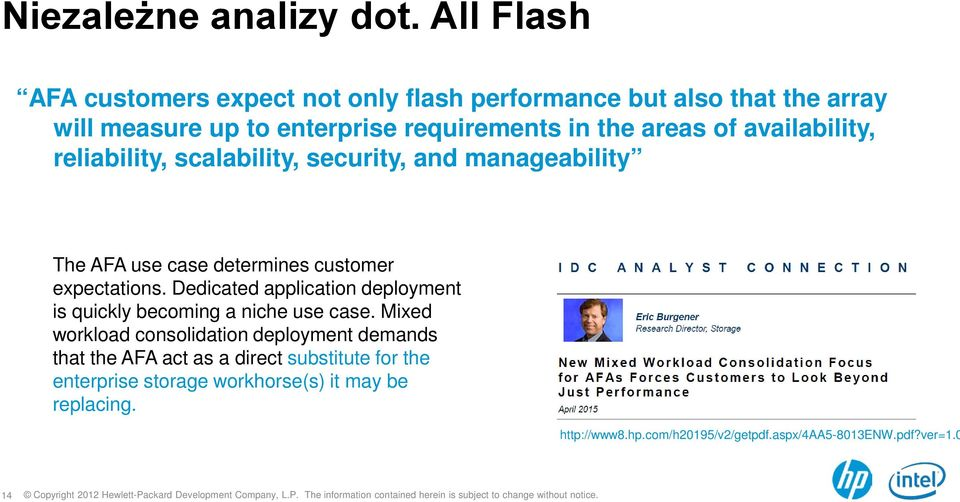 availability, reliability, scalability, security, and manageability The AFA use case determines customer expectations.
