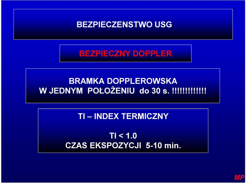do 30 s.!!!!!!!!!!!!! TI INDEX TERMICZNY TI < 1.