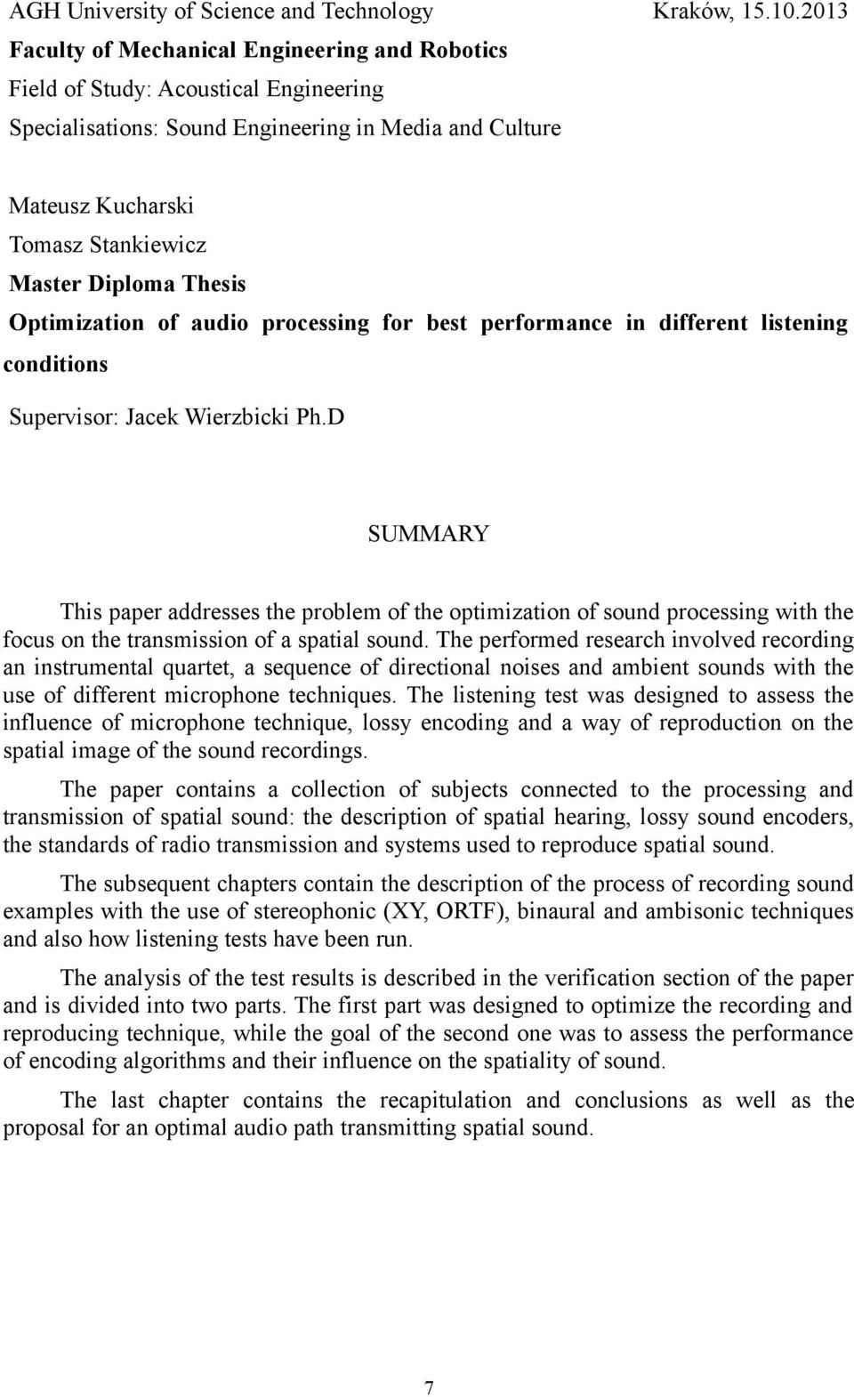 Thesis Optimization of audio processing for best performance in different listening conditions Supervisor: Jacek Wierzbicki Ph.