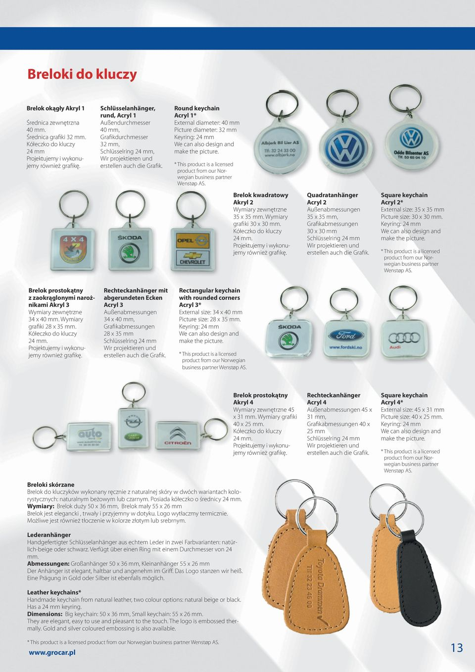 Round keychain Acryl 1* External diameter: 40 mm Picture diameter: 32 mm Keyring: 24 mm We can also design and make the picture.