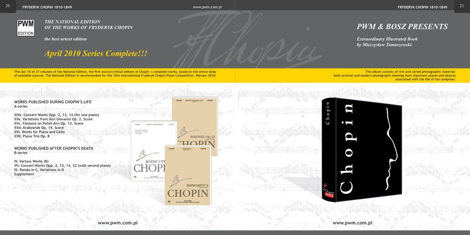The last 10 of 37 volumes of the National Edition, the first source-critical edition of Chopin`s complete works, based on the entire body of available sources.