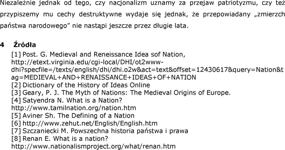 o2w&act=text&offset=12430617&query=nation&t ag=medieval+and+renaissance+ideas+of+nation [2] Dictionary of the History of Ideas Online [3] Geary, P. J.