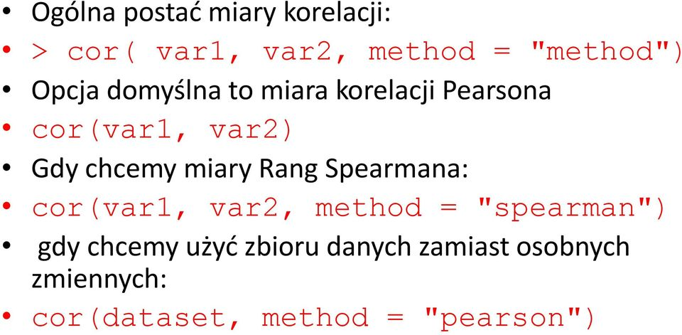 "miary Rang Spearmana: cor(var1, var2, method = ""spearman"") gdy chcemy"