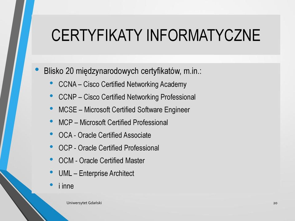 Microsoft Certified Software Engineer MCP Microsoft Certified Professional OCA - Oracle Certified