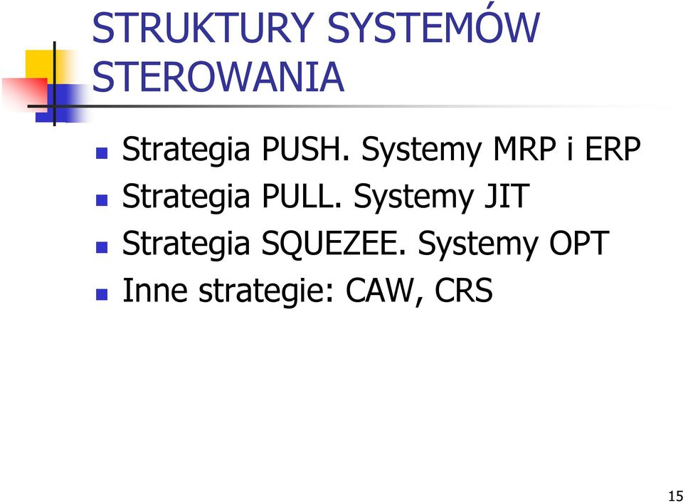 Systemy MRP i ERP Strategia PULL.